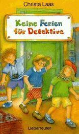 Keine Ferien für Detektive. ( Ab 8 J.)