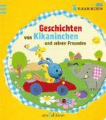 Kikaninchen - Geschichten von Kikaninchen und seinen Freunden