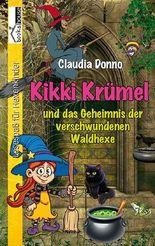 Kikki Krümel und das Geheimnis der verschwundenen Waldhexe