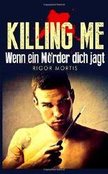 Killing me: wenn ein Mörder dich jagt