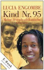 Kind Nr. 95 - Meine deutsch-afrikanische Odyssee