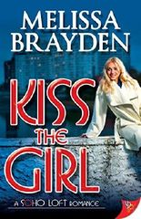 Kiss the Girl (Soho Loft Romances)