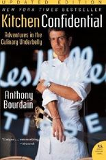 Kitchen Confidential Updated Edition: Adventures in the Culinary Underbelly (P.S.) by Bourdain, Anthony (2007) Paperback