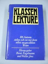 Klassenlektüre : 106 Autoren stellen sich vor mit ihren selbst ausgew. Texten. Hrsg.: Bernt Engelmann u. Walter Jens
