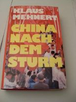 Klaus Mehnert: China nach dem Sturm