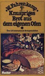 Knuspriges Brot aus dem eigenen Ofen: Über 100 internationale Brot-Spezialitäten