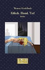 Kölsch. Blond. Tot!  Köln-Thriller (HML-MEDIA-EDITION - Edition Krimi 14)