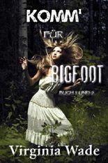 Komm' für Bigfoot, Buch 1 und 2 (der Monster Sex Serie)