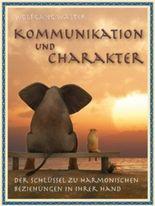Kommunikation und Charakter - Der Schlüssel zu harmonischen Beziehungen in Ihrer Hand