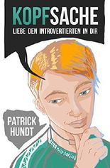 Kopfsache: Liebe den Introvertierten in dir (German Edition)