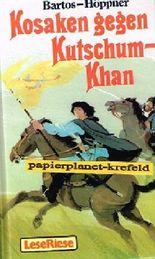 Kosaken gegen Kutschum-Khan : d. Abenteuer e. Eroberung. Lese-Riese, ab 12 Jahre ; 3785520115