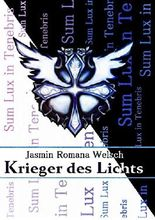 Krieger des Lichts: Sum Lux in Tenebris
