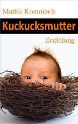 Kuckucksmutter - Erzählung