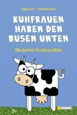 Kuhfrauen haben den Busen unten: Die besten Kindersprüche von Kern. Heike (2012) Gebundene Ausgabe