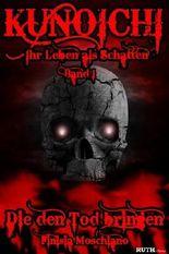 Kunoichi - Ihr Leben als Schatten: Band 1 - Die den Tod bringen