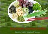 Kunterbunte Geschmacksvielfalt: Klassische Kräuter, Keimlinge & Sprossen