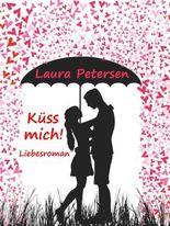 Küss mich! Liebesroman