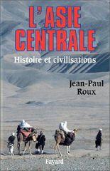 L'Asie centrale. : Histoire et civilisations