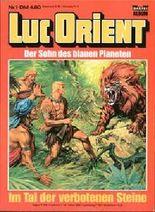 LUC ORIENT Der Sohn des Blauen Planeten Nr. 1, Im Tal der verbotenen Steine (Comic)