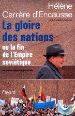 La Gloire des nations : Ou la fin de l'Empire soviétique (Documents)