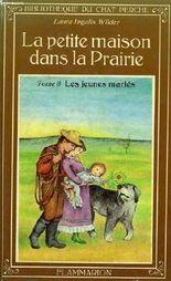 La petite maison dans la prairie. tome 8 : les jeunes maries. bibliotheque du chat perche.