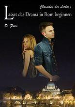 Lasset das Drama in Rom beginnen: Chroniken des Lichts 1 (Die Chroniken des Lichts)