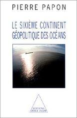Le Sixième Continent : géopolitique des océans