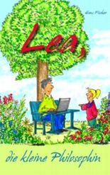 Lea, die kleine Philosophin: Für mehr Menschlichkeit und Respekt gegenüber der Natur