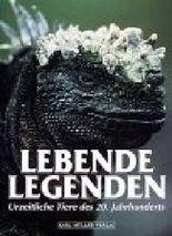 Lebende Legenden. Urzeitliche Tiere des 20. Jahrhunderts