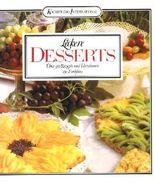 Leckere Desserts - Über 350 Rezepte und Variationen 150 Farbfotos
