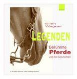 Legenden - berühmte Pferde und ihre Geschichten