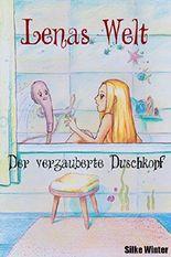 Lena und der verzauberte Duschkopf (Lenas Welt 1)