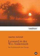 Leonard in der Wo-Anderswelt: Im Zwischenreich der Zwerge