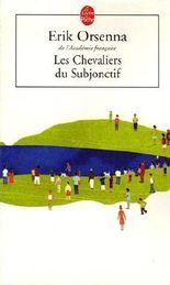 Les Chevaliers du subjonctif de Orsenna, Erik (2006) Broché