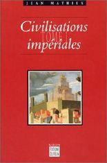 Les Civilisations impériales, tome 1