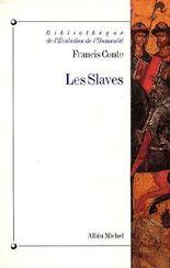 Les Slaves : Aux origines des civilisations d'Europe centrale et orientale