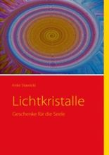 Lichtkristalle: Geschenke für die Seele