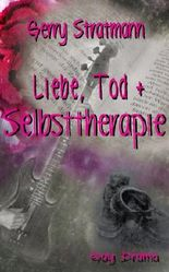 Liebe, Tod & Selbsttherapie