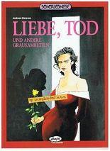 Liebe, Tod und andere Grausamkeiten, Seherlebnisse Bd. 4 (Ehapa Comic Collection) 3770418034