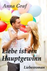 Liebe ist ein Hauptgewinn - Liebesroman