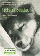 Liefs uit Bagdad / druk 1: het wargebeurde verhaal van een marinier, een oorlog en een hondje dat Lava heet