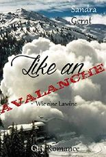 Like an avalanche: Wie eine Lawine