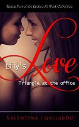 Lily's Love Triangle - Erotic Adult Romance (The Erotica At Work Collection)
