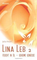 Lina Leb 2: Feucht in Öl - Geheime Genüsse