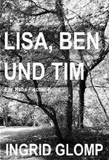 Lisa, Ben und Tim: Der zweite Kaha-Fischer-Krimi