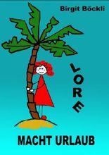 Lore macht Urlaub