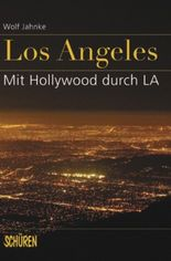 Los Angeles – mit Hollywood durch LA