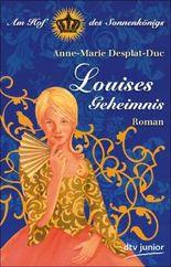 Louises Geheimnis Am Hof des Sonnenkönigs