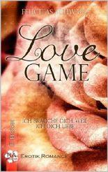 Love Game 1: Ich brauche dich, weil ich dich liebe