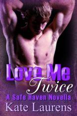 Love Me Twice (Safe Haven)